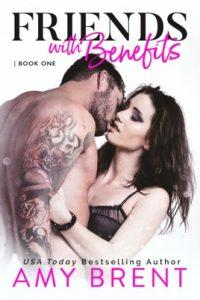 Friends with Benefits by author Amy Brent. Book One cover.