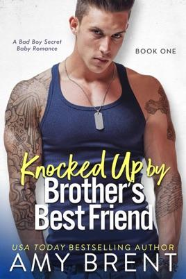 Knocked Up By Brother's Best Friend by author Amy Brent. Book One cover.