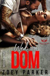 Wed to the Dom by author Zoey Parker. Book One cover.
