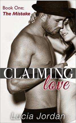 Claiming Love by author Lucia Jordan. Book One cover.