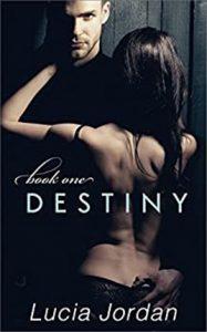 Destiny by author Lucia Jordan. Book One cover.