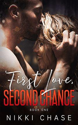First Love, Second Chance by author Nikki Chase. Book One cover.