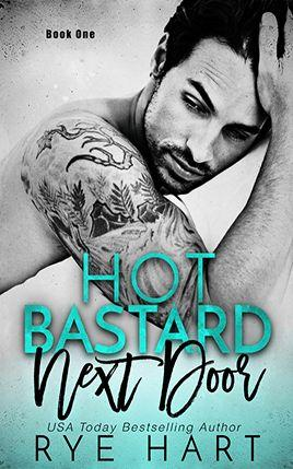 Hot Bastard Next Door by author Rye Hart. Book One cover.