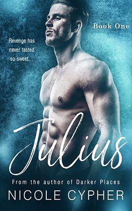 Julius by author Nicole Cypher. Book One cover.