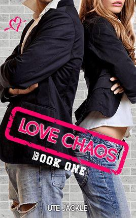 Love Chaos by author Ute Jackle. Book One cover.