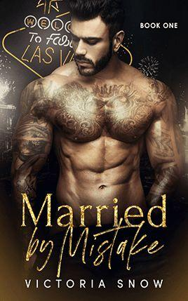 Married by Mistake by author Victoria Snow. Book One cover.