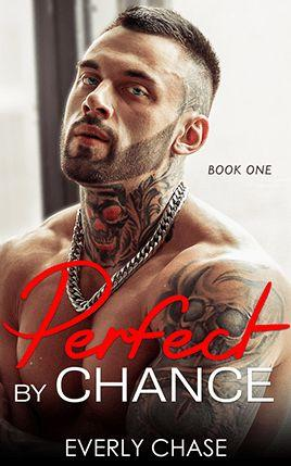 Perfect by Chance by author Everly Chase. Book One cover.