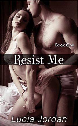 Resist Me by author Lucia Jordan. Book One cover.
