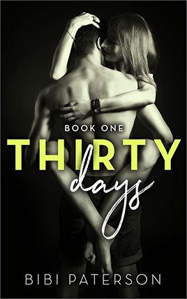 Thirty Days by author Bibi Paterson. Book One cover.