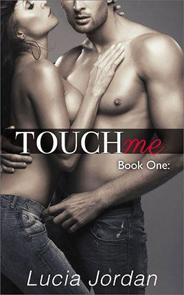 Touch Me by author Lucia Jordan. Book One cover.