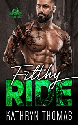 Filthy Ride by author Kathryn Thomas. Book One cover.
