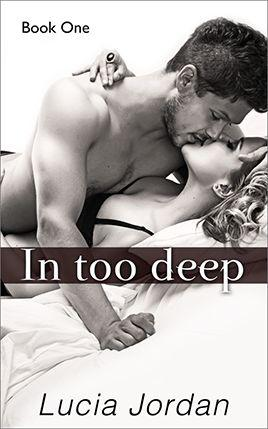 In Too Deep by author Lucia Jordan. Book One cover.