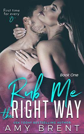 Rub Me The Right Way by author Amy Brent. Book One cover.