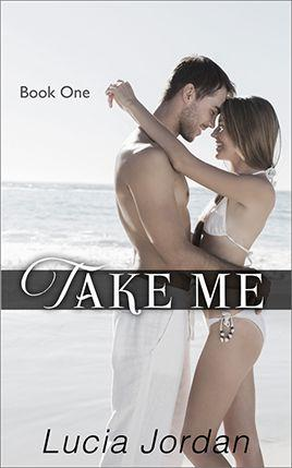 Take Me by author Lucia Jordan. Book One cover.