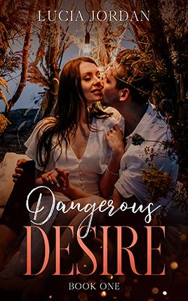 Dangerous Desire by author Lucia Jordan. Book One cover.