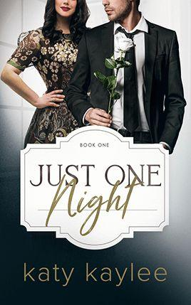 Just One Night by author Katy Kaylee. Book One cover.