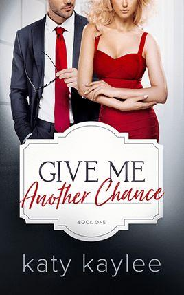 Give Me Another Chance by author Katy Kaylee. Book One cover.