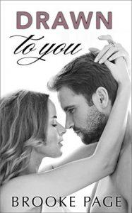 Drawn To You by author Brooke Page. Book One cover.