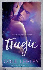Tragic by author Cole Lepley. Book One cover.