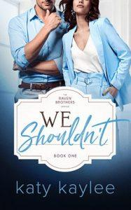 We Shouldn't by author Katy Kaylee. Book One cover.