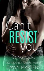 Can't Resist by author Dawn Martens. Book One cover.