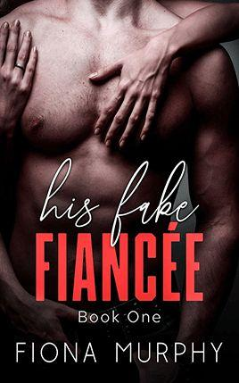 His Fake Fiancée by author Fiona Murphy. Book One cover.