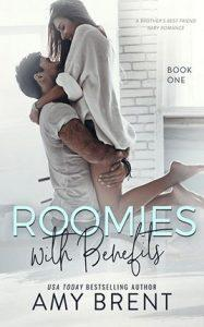 Roomies With Benefits by author Amy Brent. Book One cover.