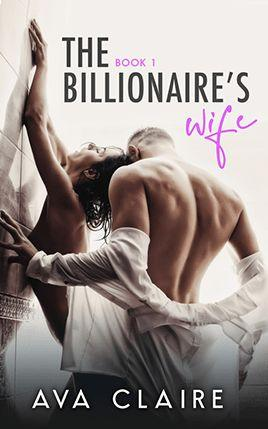 The Billionaire's Wife by author Ava Claire. Book One cover.
