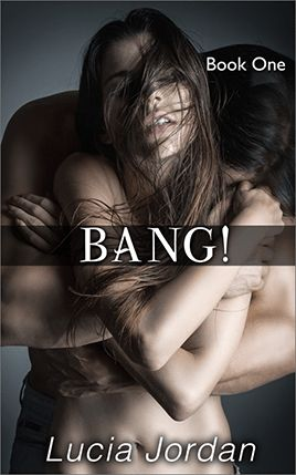 BANG! by author Lucia Jordan. Book One cover.