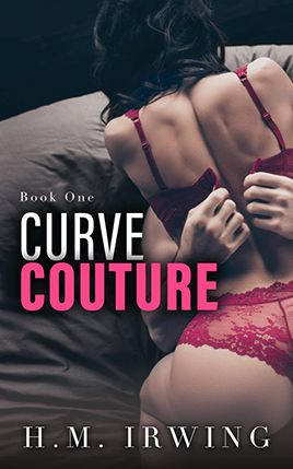 Curve Couture by author H.M Irwing. Book One cover.