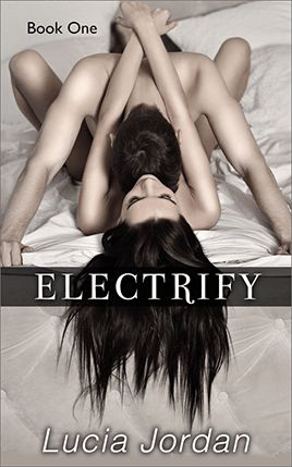 Electrify by author Lucia Jordan. Book One cover.