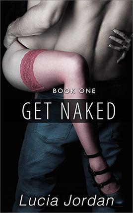 Get Naked by author Lucia Jordan. Book One cover.