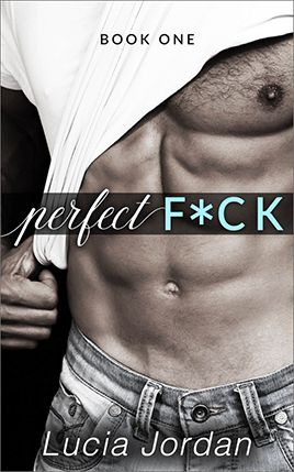 Perfect F*ck by author Lucia Jordan. Book One cover.