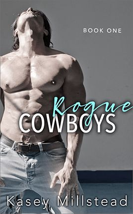 Rogue Cowboys by author Kasey Millstead. Book One cover.