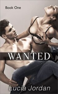 Wanted by author Lucia Jordan. Book One cover.