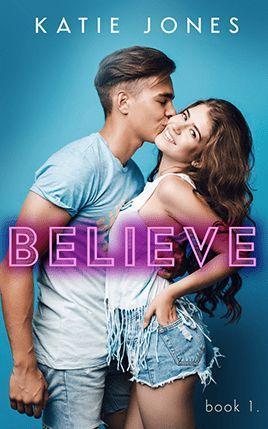 Believe by author Katie Jones. Book One cover.