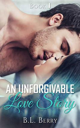 An Unforgivable Love Story by author B.L. Berry. Book One cover.