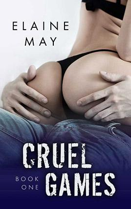 Cruel Games by author Elaine May. Book One cover.