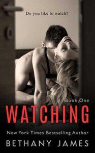 Watching by author Bethany James. Book One cover.
