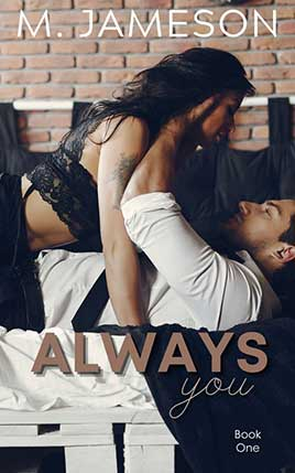 Always You by author M Jameson. Book One cover.