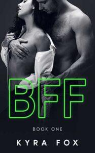 BFF by author Kyra Fox. Book One cover.